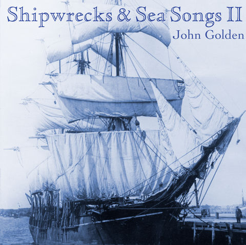 Shipwrecks,&,Sea,Songs,II,CD,John Golden Shipwrecks and Sea Songs 2 CD Music Golden Gallery Mary Ellen Golden