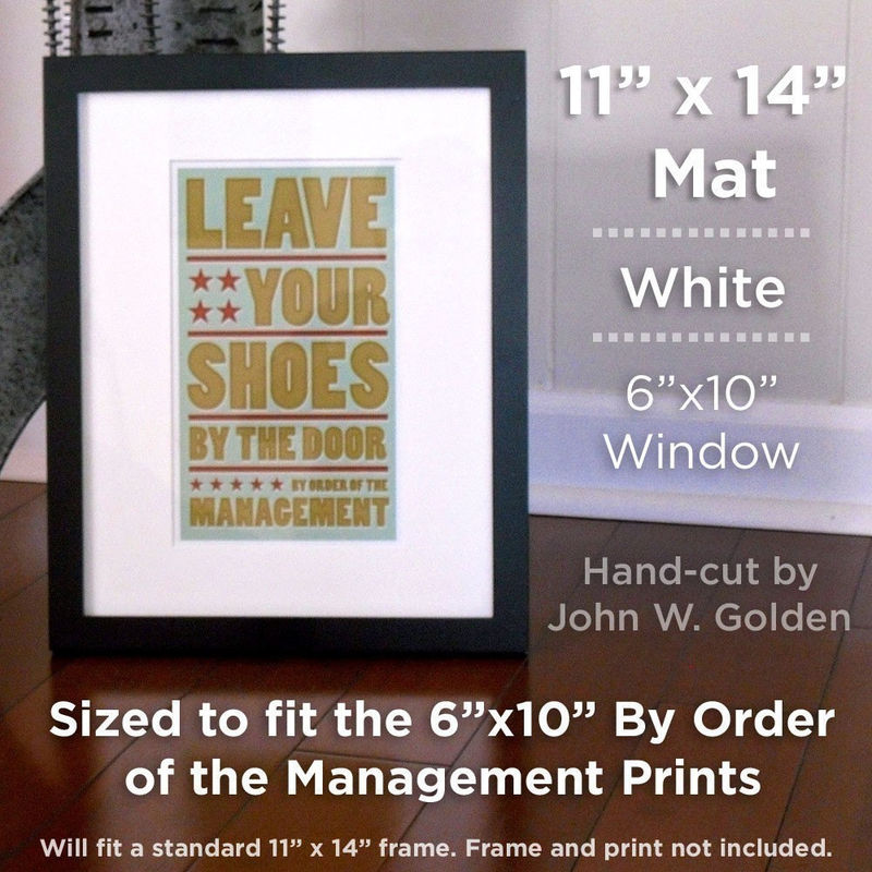 11 in x 14 in Mat (White) for 6 in x 10 in By Order of the Management Prints - product images  of