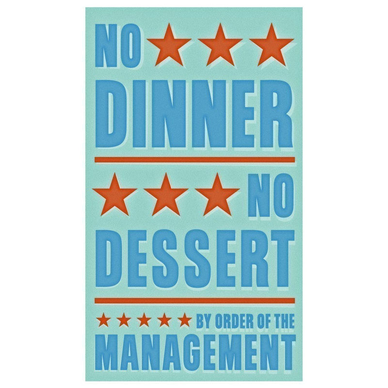 No Dinner No Dessert Print 6 in x 10 in - product images
