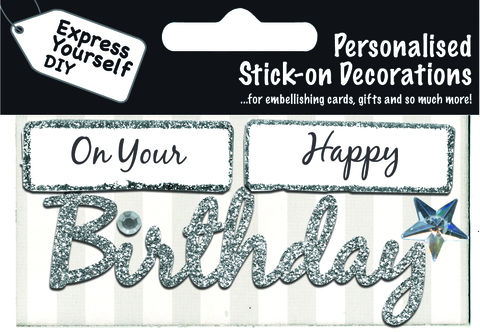 Make,It,Personal,(Caption,Topper),-,Birthday,(On,Your,Happy),Silver,Craft, DIY, MIP, Make It Personal, Card Making, Personalised, Caption Toppers, Birthday, Silver, Words, Stick On Decoration