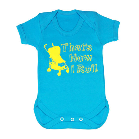 That's,How,I,Roll,-,Turquoise,Edition,Children wear,Baby clothing,Bodysuit,baby_wear,baby,onesie,baby_onesie,Baby_Grow,That's how_I_roll,Trendy_baby,cool_baby