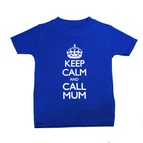 Keep,Calm,Call,Mum,-,T-shirt,Blue,Hue,Edition,Children,Clothing, Keep Calm Call Mum,Keep calm_T_shirt,Keep Calm t shirt,Kids_T_Shirt,Childrens_Keep calm,Toddler_Keep Calm, Kids_Party,Childrens_Party,T_shirt,Childrens_T_shirt,Kids_Tuxedo,children_party_wear,Kids_party_outfit