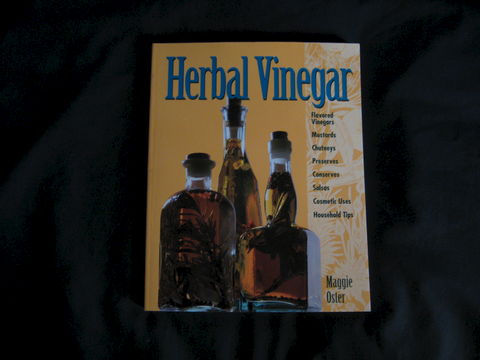 Herbal,Vinegar,written,by,Maggie,Oster,book, herbal vinegar, herbal vinegar book,Maggie Oster,flavored vinegar, vinegar recipes, vinegar uses, uses of vinegar, gift vinegars , making vinegar, buying vinegar, flavoring vinegar ,BrushCreekWoolWorks, Brush Creek Wool Works