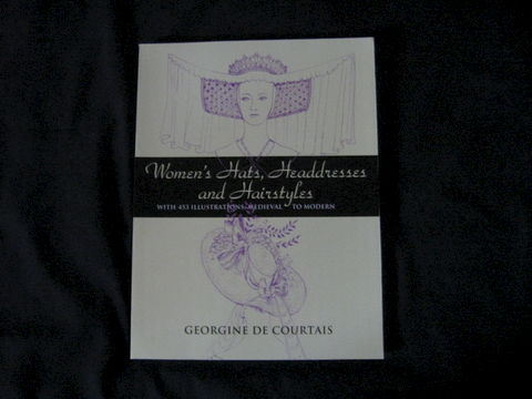 Women's,Hats,,Headdresses,,and,Hairstyles,written,by,Georgine,De,Courtais,book, garb, coustme, hats, headdresses, hairstyles, medieval hats, medieva headdresses, medieval haistyles, hisotrical hats, historical headdersses, historical hairstyles, Georgine De Courtais, BrushCreekWool Works, Brush Creek Wool Works