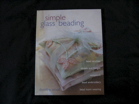 Simple,Glass,Beading,written,by,Dorothy,Wood,book, beading, beading book, glass beading, glass beads, beading unstructions, beading patterns,bead embroidery, bead  weaving, bead stitches, Dorothy Wood, Brush CreekWoolWorks, Brush Creek Wool Works