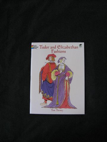 Tudor,and,Elizabethan,Fashions,Coloring,Book,written,by,Tom,Tierney,book, Tudor Fashions, Elizabethan Fashions,  coloring book, garb, Tudor garb, Tudor clothing, Elizabethan garb, Elizabethan clothing, Tom Tierney, BrushCreekWoolWorks, Brush Creek Wool Works
