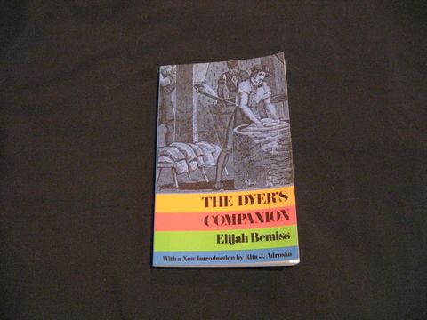 The,Dyer's,Companion,by,Elijah,Bemiss,book , natural dyes, natural dyeing,dye book, dyes , colorants, dye recipes,Elijah Bemiss, Dyers Companion, BrushCreekWoolWorks, Brush Creek Wool Works